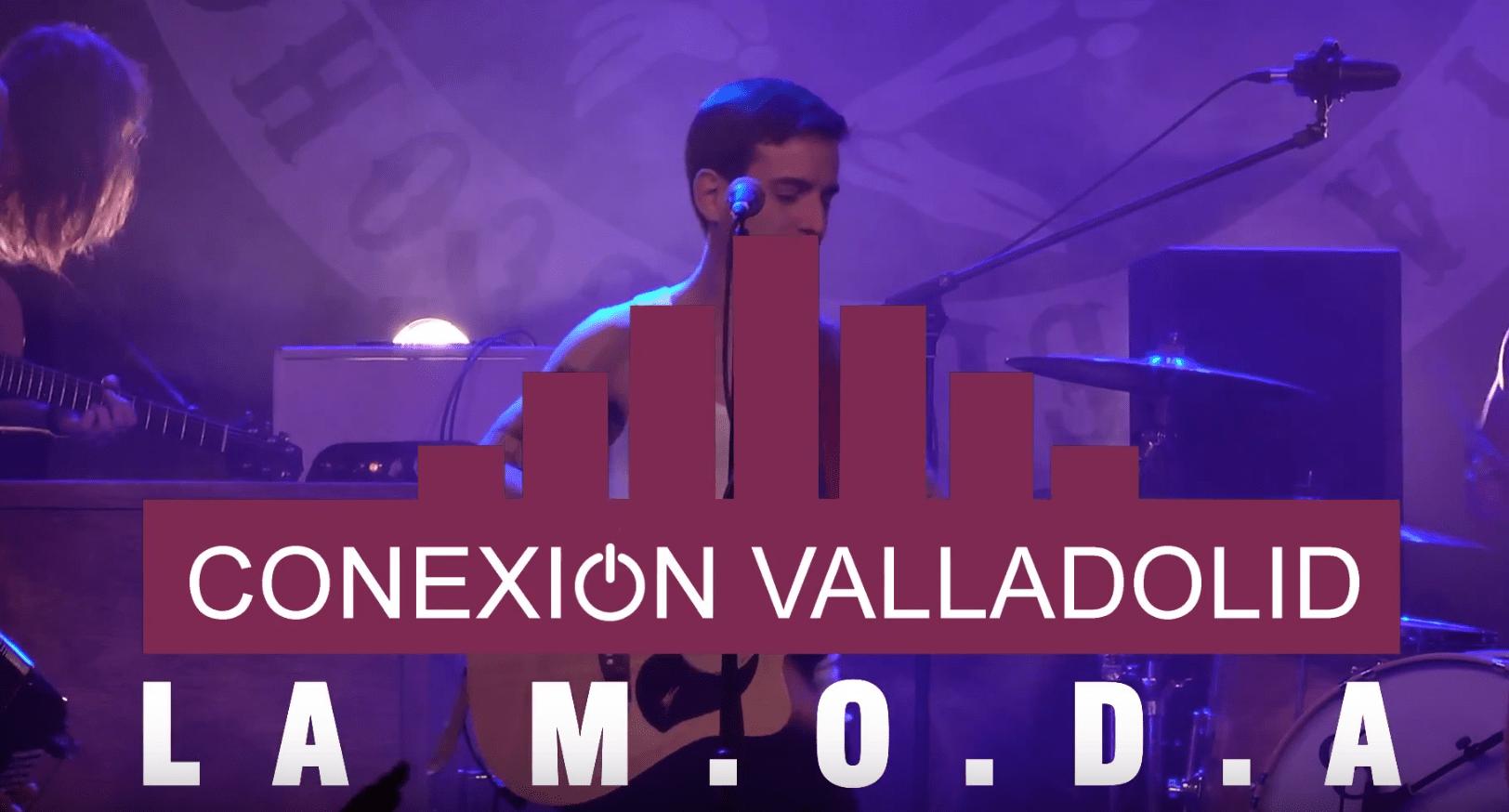 La M.O.D.A. - CONEXIÓN VALLADOLID